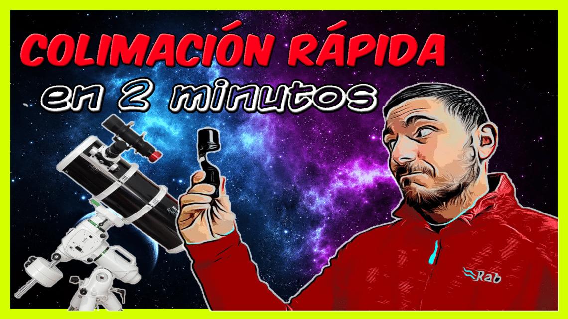 Cómo colimar un telescopio en 2 minutos