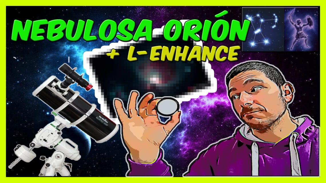 Video-Sesión NEBULOSA de ORIÓN con filtro L-Enhance