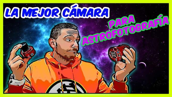 Guía de compra para cámara astrofotográfica