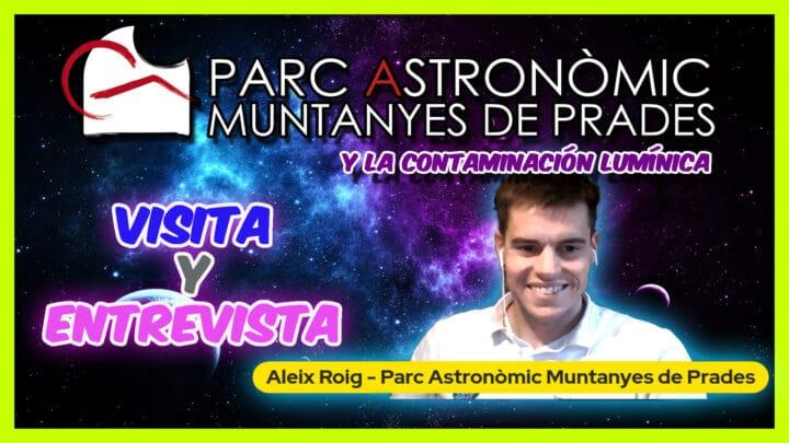 Visita al PARC ASTRONÒMIC MUNTANYES DE PRADES y la contaminación lumínica, por ALEIX ROIG