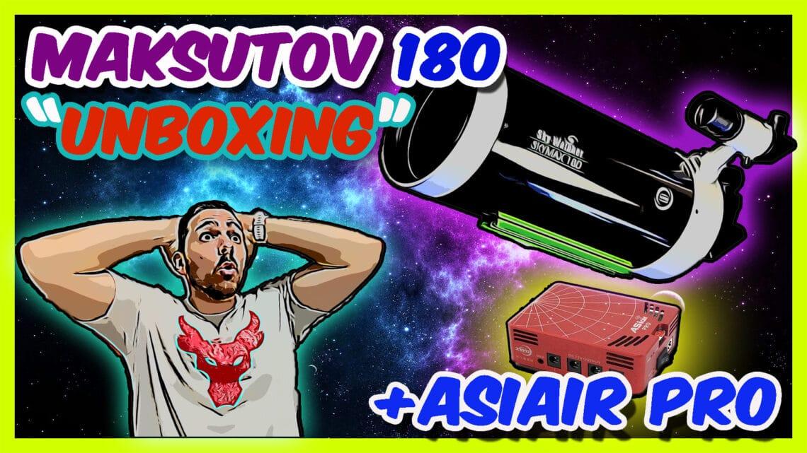 """""""Unboxing"""" y prueba del Mak 180 con el Asiair Pro y Júpiter"""