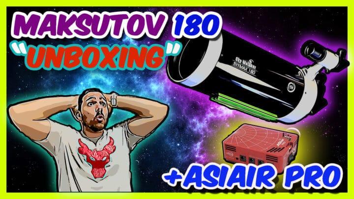 «Unboxing» y prueba del Mak 180 con el Asiair Pro y Júpiter