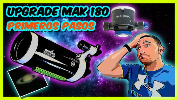 Upgrade MAK 180 | Enfocador AURIGA🔭 | COLIMACIÓN⚙ | ASISTUDIO💻 | SATURNO🪐 |